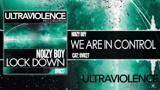 Noizy Boy - We Are In Control (Ultraviolence Recordings/UV027)