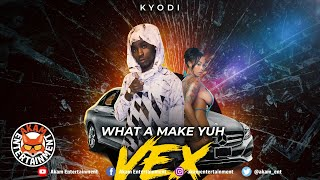 Kyodi - What A Make Yuh Vex [8 Ball Riddim] August 2019