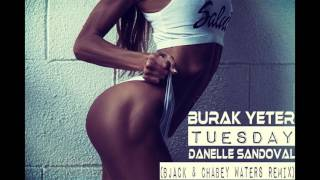 Burak Yeter - Tuesday Feat. Danelle Sandoval (Bjack & Chabey Waters Remix)