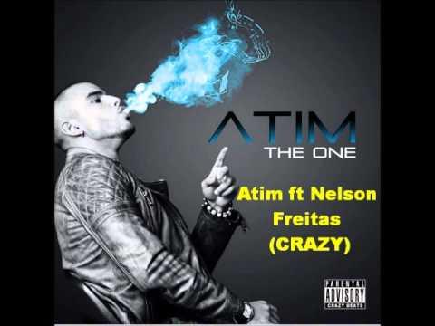 Atim ft Nelson Freitas -Crazy