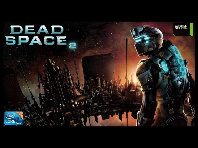 Dead Space 2 - I3 3250 + Gtx 750ti - Full Hd