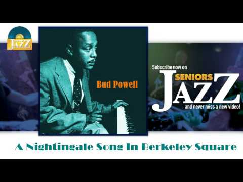 Bud Powell - A Nightingale Song In Berkeley Square (HD) Officiel Seniors Jazz