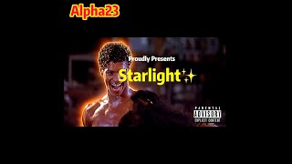 Alpha23 TV Presents Starlight ✨(Official Music Video) Dope New Song