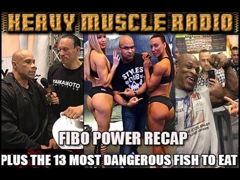 Heavy Muscle Radio (4/11/17) FIBO POWER RECAP PLUS 13 DANGEROUS FISHES TO EAT!