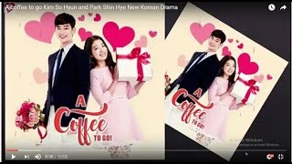 Video A coffee to go Kim So Hyun and Park Shin Hye New Korean Drama download MP3, 3GP, MP4, WEBM, AVI, FLV Juli 2018