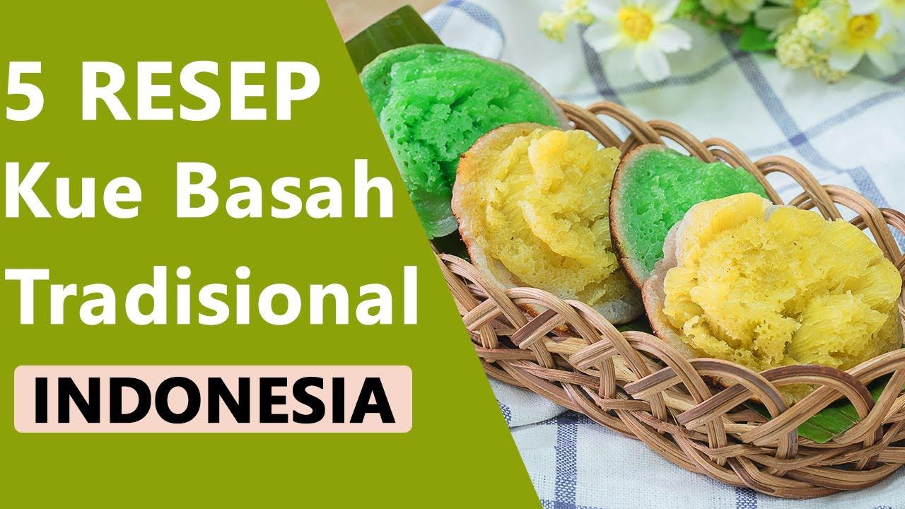 5 Resep Kue Basah Khas Indonesia Yang Enak Dan Mudah Dibuat Youtube