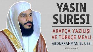 Yasin suresi anlamı dinle Abdurrahman el Ussi (Yasin suresi arapça yazılışı okunuşu ve meali)