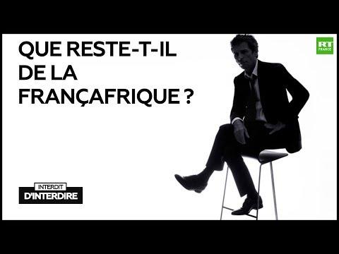 Interdit d'interdire : Que reste-t-il de la Françafrique ?