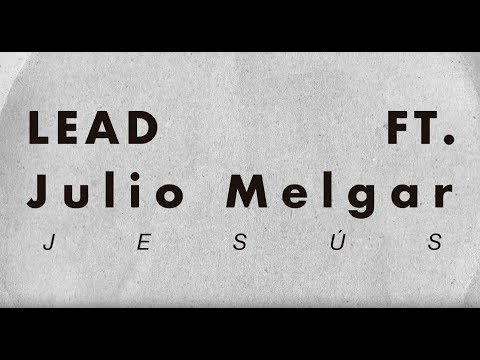LEAD - Jesús Ft. Julio Melgar - Lyric Video