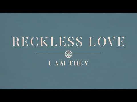 I AM THEY – Reckless Love