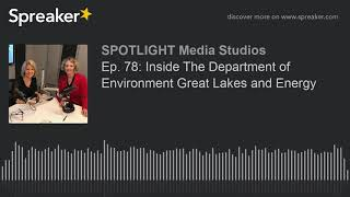 Ep. 78: Inside The Department of Environment Great Lakes and Energy