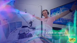 A State Of Trance Episode 1006 [@A State Of Trance]