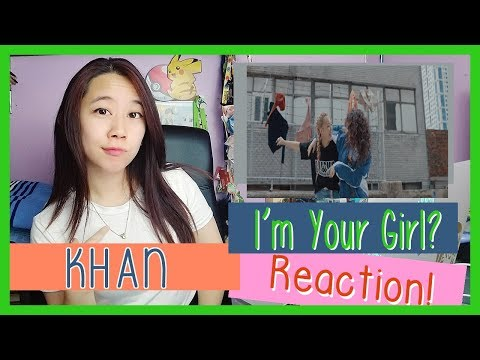 KHAN칸 - I&39;m Your Girl?  MV Reaction ♫