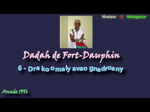 Dadah de Fort-Dauphin :: Dra ko omaly avao gnadroany