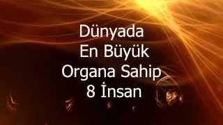 En Büyük Organlı 8 İnsan
