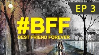#BFF | marathi web series | EP 3