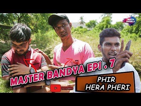 Master Bandya Epi. 7 | Phir Hera Pheri | Nusta Dhurla