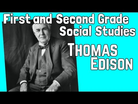 Thomas Edison   First and Second Grade Social Studies Lesson for Kids