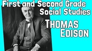 Thomas Edison | First and Second Grade Social Studies Lesson for Kids Video