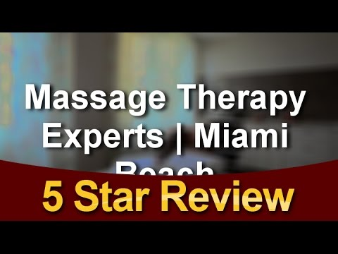 Massage Therapy Experts | Massage Therapist Miami Beach Miami Beach, FL Wonderful Five Star Rev...