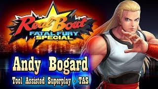 【TAS】REALBOUT FATAL FURY SPECIAL - ANDY BOGARD