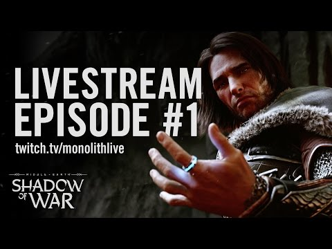 Shadow of War: Livestream Episode #1 | March 10, 2017