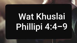 Wat Khuslai   Phillipi 4:4-9   Khasi Sermon