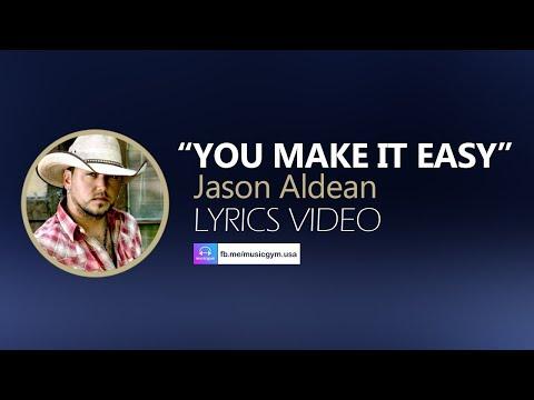 You Make It Easy Jason Aldean - LYRICS