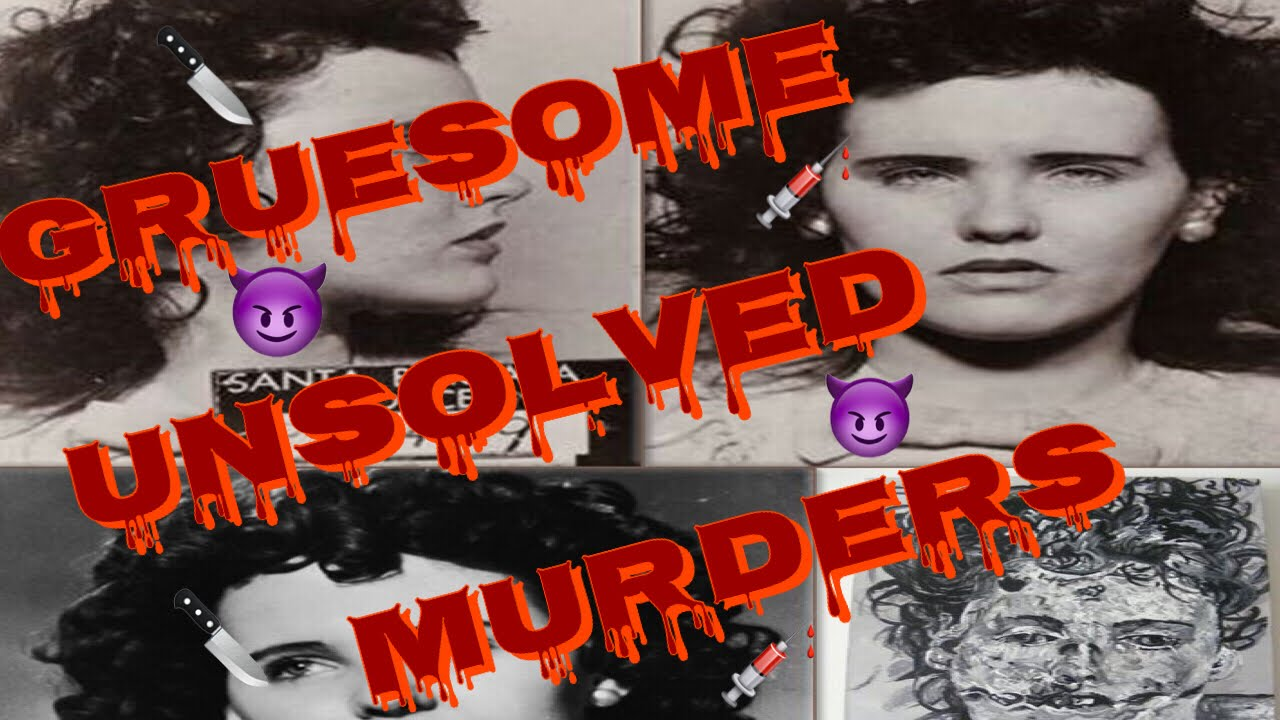 5 MOST GRUESOME UNSOLVED MURDERS