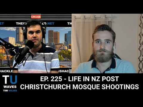 Waves Ep. 225 Life In NZ Post Christchurch Mosque Shootings
