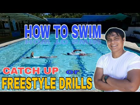 CATCH UP SWIM Or FREESTYLE DRILLS
