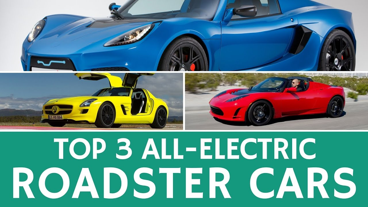 Top Electric Roadsters Characteristics And Sports Car Features - Top 3 sports cars