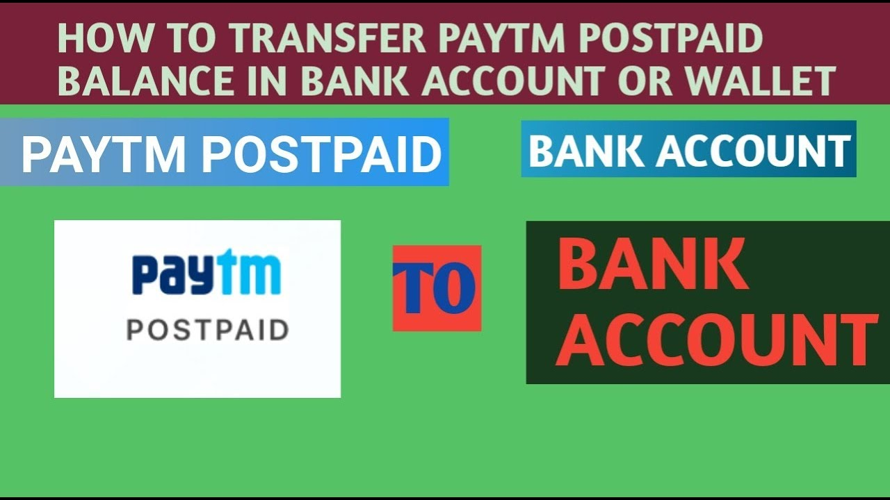 Can i transfer paytm postpaid money to bank account