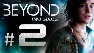 Beyond Two Souls Gameplay Walkthrough Part 2 - The Party