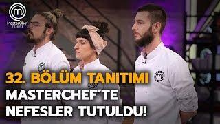 MasterChef Türkiye | 32. Bölüm Tanıtımı