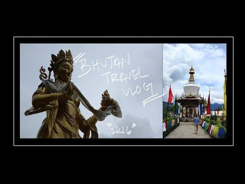 BHUTAN TRAVEL VLOG 2K16.