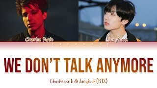 [OFFICIAL] BTS JUNGKOOK & CHARLIE PUTH - We Don't Talk Anymore (Lyrics)