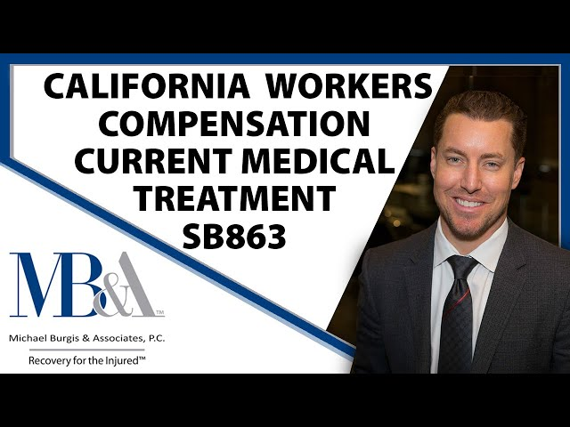 California Workers Compensation Current Medical Treatment Senate Bill 863 - Los Angeles Attorney