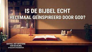Is de Bijbel echt helemaal geïnspireerd door God?