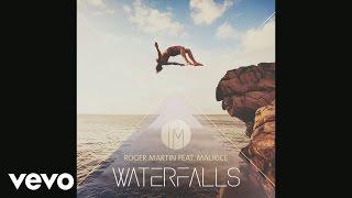 Roger Martin - Waterfalls (Audio) ft. Maurice