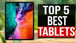 TOP 5: Best Tablets 2021