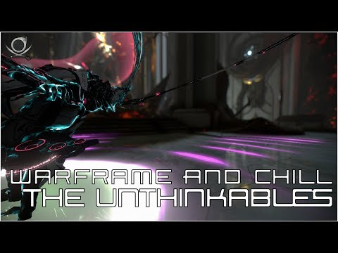 (WF) Warframe & Chill - The Unthinkables thumbnail