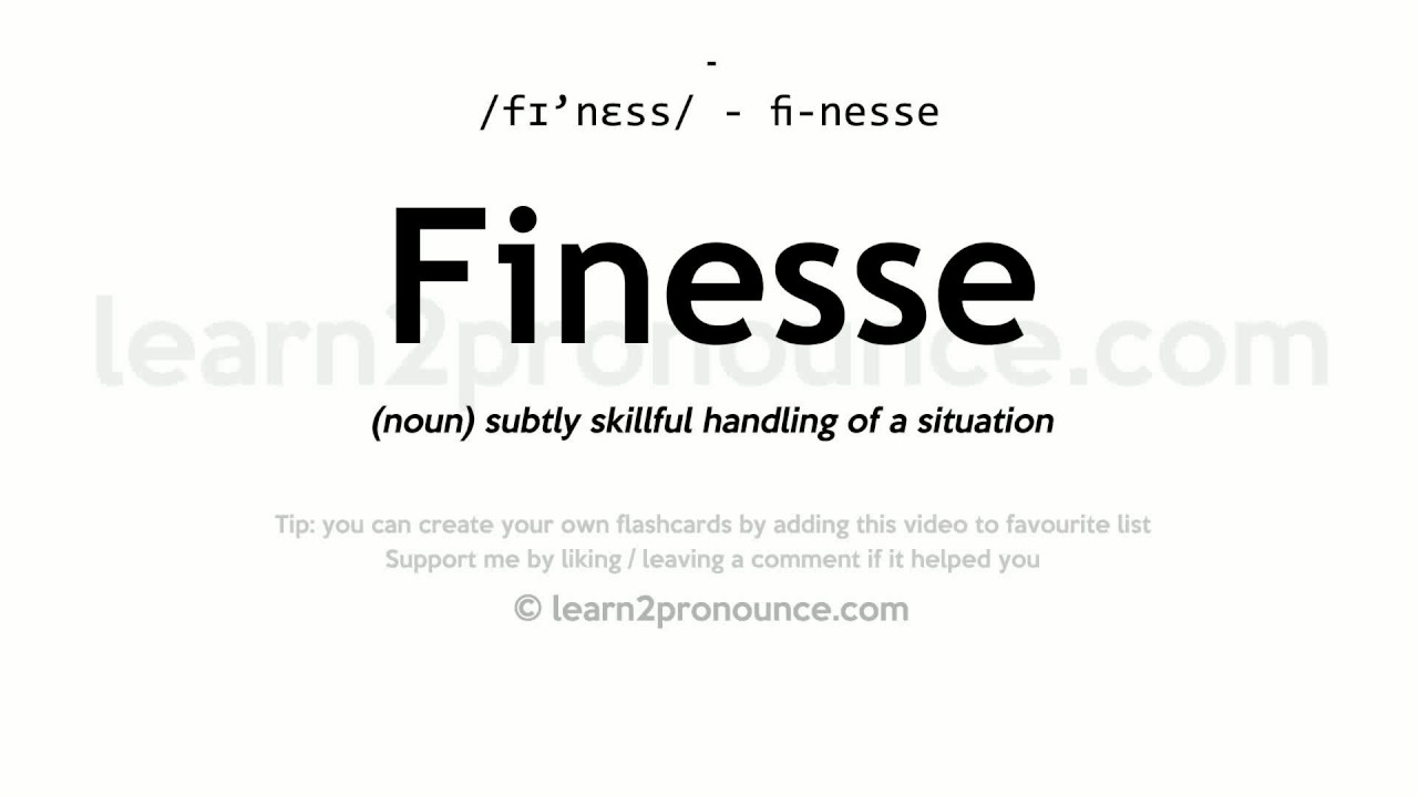 Awesome Finesse Pronunciation And Definition