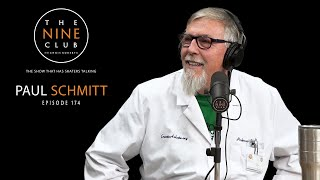 Paul Schmitt | The Nine Club With Chris Roberts - Episode 174