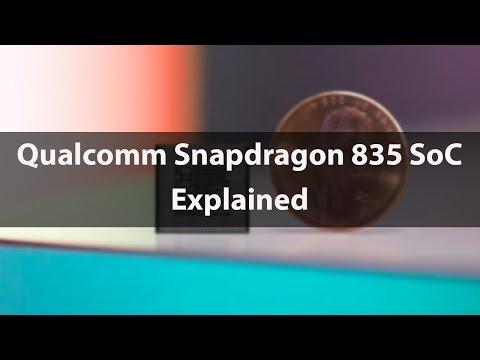 Qualcomm Snapdragon 835 SoC: Explained!
