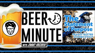 Beer Minute with Jimmy Arcurio - The Statement of Purpose - Peanut Butter Golden Stout