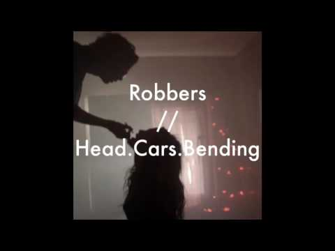 Robbers x Head.Cars.Bending // The 1975