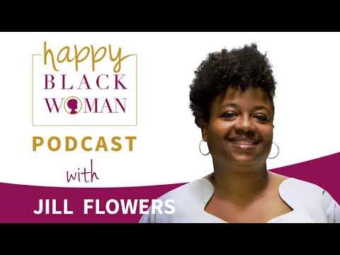 HBW101: Jill Flowers, Empowering Black Women to Heal