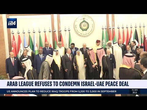 The Arab League Is Refusing To Condemn The Israel-UAE Peace Deal