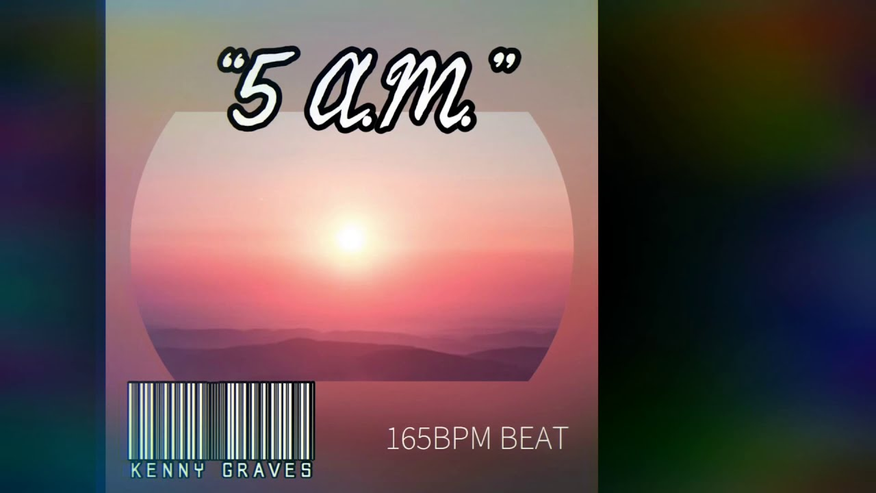"""5 A.M."" - 186 BPM Beat  // Kenny Grave$"